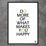 "Plakat ""Do more of what makes you happy"""