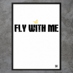 "Plakat ""Fly with me"""